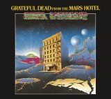 Grateful Dead - From the Mars Hotel [Remastered]