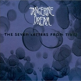 Tangerine Dream - The Seven Letters From Tibet