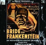 Franz Waxman - Bride of Frankenstein
