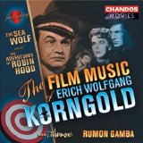 Erich Wolfgang Korngold - The Film Music of Erich Wolfgang Korngold
