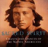 Sacred Spirit - Chants and Dances of the Native Americans