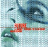 Various artists - Future: A Journey Through the Electronic Underground