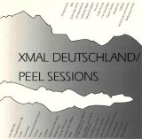 Xmal Deutschland - Peel Sessions