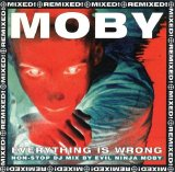 Moby - Everything Is Wrong - Non-Stop DJ Mix