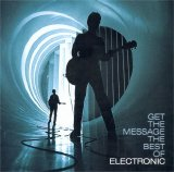Electronic - Get the Message - The Best of Electronic