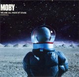 Moby - We Are All Made of Stars [Remixes]