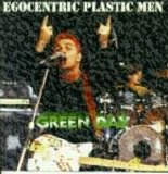 Green Day - Egocentric Plastic Men