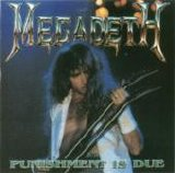 Megadeth - Punishment Is Due