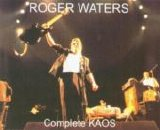Roger Waters - Complete KAOS