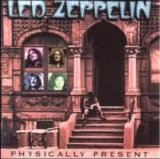 Led Zeppelin - Physically Present