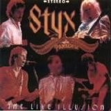 Styx - The Live Illusion