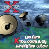 King's X - Nellie's Xtraordinary Amplified Juice
