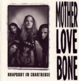 Mother Love Bone - Rhapsody In Chartreuse (Studio Sessions 1988-1989)