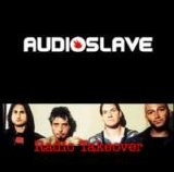 Audioslave - Audioslave Radio Takeover