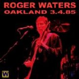 Roger Waters - Oakland 3.4.85