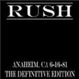 Rush - Anaheim 81 - The Definitive Edition