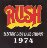Rush - Live From Electric Lady Land Studios 1974