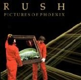Rush - Pictures Of Phoenix