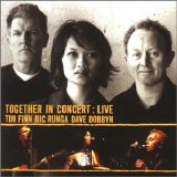 Tim Finn Bic Runga and Dave Dobbyn - Together in Concert Live