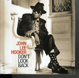 John Lee Hooker - Don't Look Back