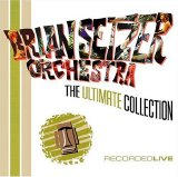 The Brian Setzer Orchestra - The Ultimate Collection