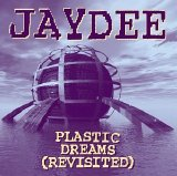 Jaydee - Plastic Dreams