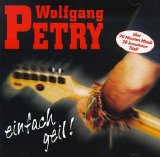 Wolfgang Petry - Einfach geil!