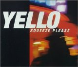 Yello - Squeeze Please