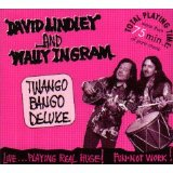 David Lindley and Wally Ingram - Twango Bango Deluxe
