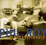 Phil Roy - Grouchfriendly (selections)