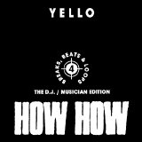 Yello - How How - 4 Breaks, Beats & Loops...