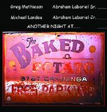 The Jazz Ministry - Another Night at the Baked Potato 2005