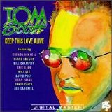 Tom Scott - Keep This Love Alive