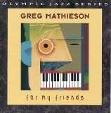 Greg Mathieson - For my friends
