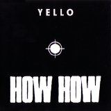 Yello - How How