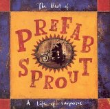 Prefab Sprout - The Best Of Prefab Sprout: A Life Of Surprises
