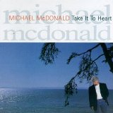Michael McDonald - Take It To Heart