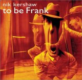 Nik Kershaw - to be Frank