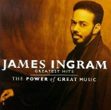 James Ingram - Greatest Hits - The Power Of Great Music