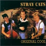 Stray Cats - Original Cool
