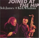 Bob James, Kirk Whalum - Joined at the Hip