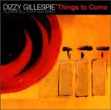 Dizzy Gillespie - Things to Come