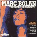 Marc Bolan - You Scare Me to Death