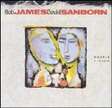 Bob James - David Sanborn - Double Vision