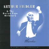 Arthur Fiedler - The Boston Pops Orchestra - Marches