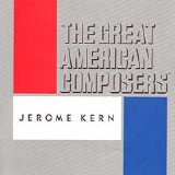 Various artists - The Great American Composers - Jerome Kern