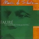 Fauré - Valjarevic - Music of Tribute [Vol 3]