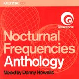 Danny Howells - Nocturnal Frequencies - Anthology