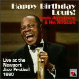 Louis Armstrong & His All-Stars - Happy Birthday Louis! [Live at the Newport Jazz Festival]