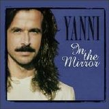Yanni - In The Mirror